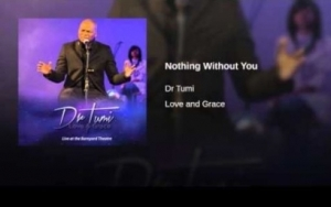 Dr Tumi - Nothing Without You